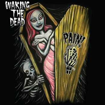 PAIN! - Waking The Dead (2014)