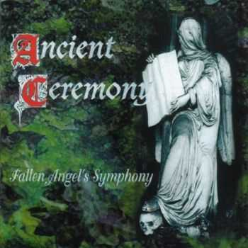 Ancient Ceremony - Fallen Angel's Symphony (1999) (LOSSLESS)