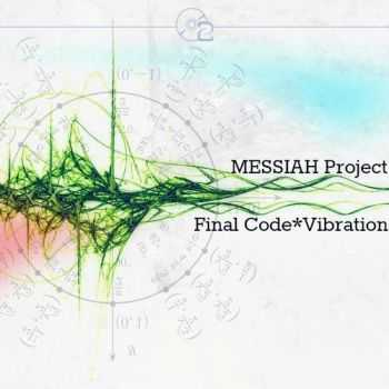 Messiah Project - Final Code. Vibration (2016)