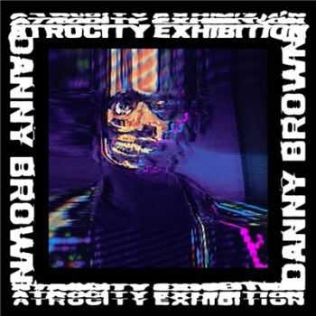 Danny Brown - Atrocity Exhibition (2016)