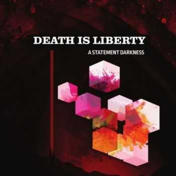Death Is Liberty - A Statement Darkness (2016)