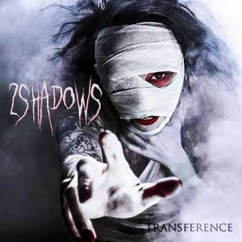 2 Shadows - Transference (2016)