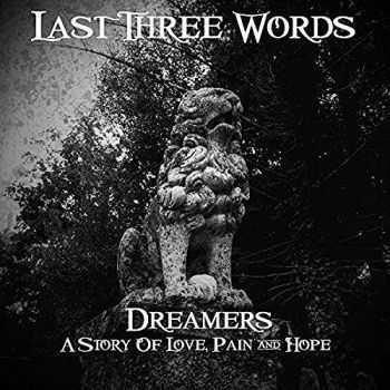 Last Three Words - Dreamers: a Story of Love, Pain & Hope (2016)