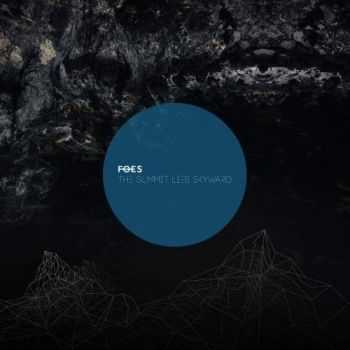 FOES - The Summit Lies Skyward (2016)