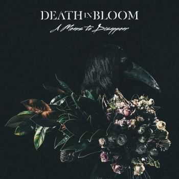 Death in Bloom - A Means to Disappear (2016)