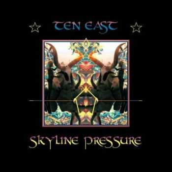 Ten East - Skyline Pressure (2016)