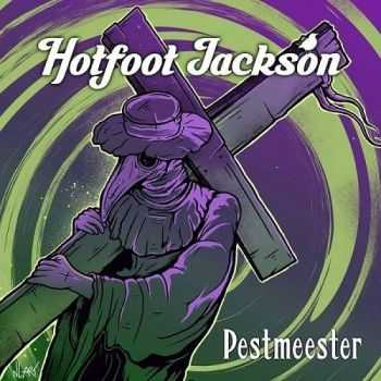 Hotfoot Jackson - Pestmeester (2016)
