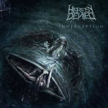 Heresy Denied - Innerception (2016)