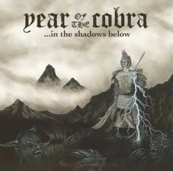 Year of the Cobra - ... In the Shadows Below (2016)