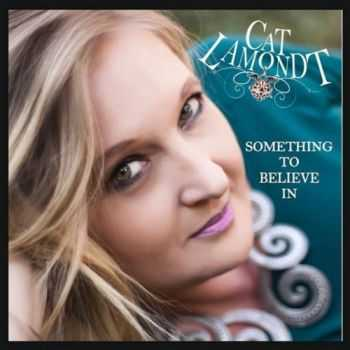 Cat Lamondt - Something to Believe in (2o16)
