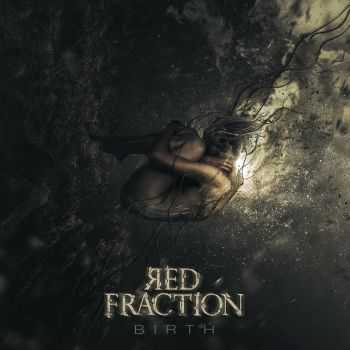 Red Fraction - Birth (2016)