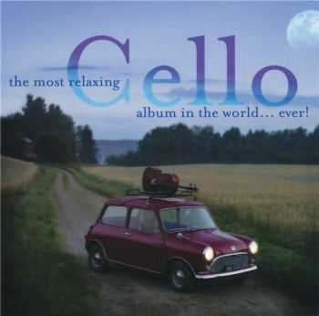 VA - The Most Relaxing Cello Album In The World...Ever! (2002)