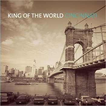 King Of The World - Cincinnati (2016)