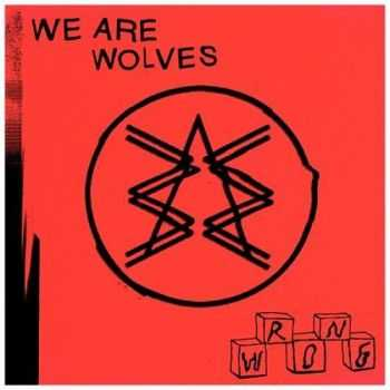 We Are Wolves � Wrong (2016)