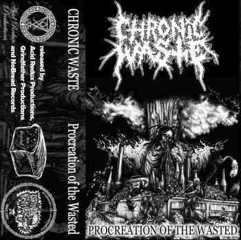 Chronic Waste - Procreation of the Wasted [EP] (2015)
