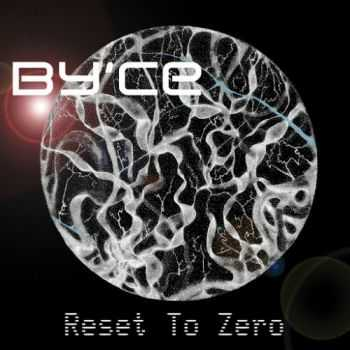 By'ce - Reset To Zero (2016)