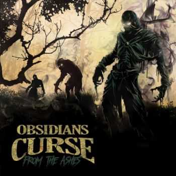 Obsidians Curse - From the Ashes (2016)