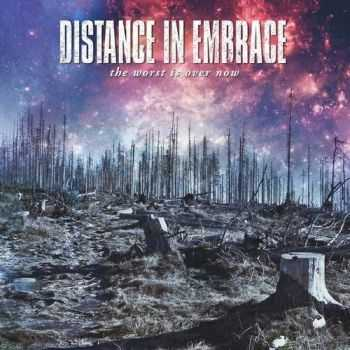Distance In Embrace – The Worst Is Over Now (2016)