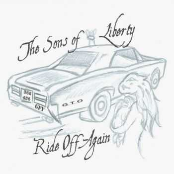 The Sons Of Liberty - Ride Off Again (2016)