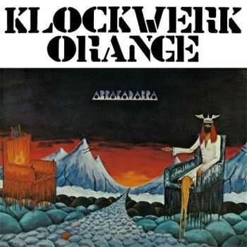 Klockwerk Orange - Abrakadabra 1975 (Reissue 2013) + Bonus Tracks
