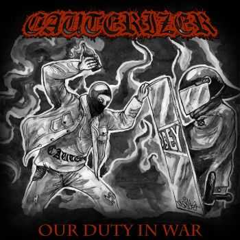 Cauterizer - Our duty in war (2016)