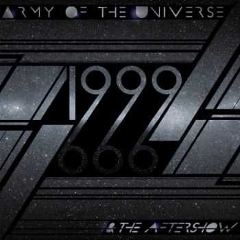 Army of the Universe - 1999 & The Aftershow (2016)