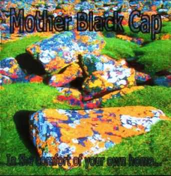 Mother Black Cap - In The Comfort Of Your Own Home (2006) Lossless