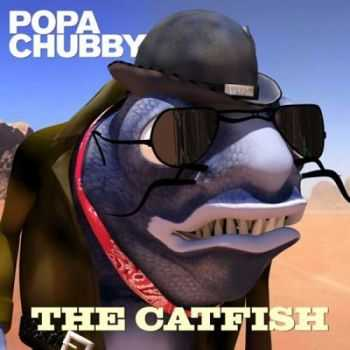 Popa Chubby - The Catfish (2016)