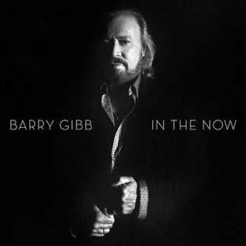 Barry Gibb - In The Now (Deluxe Edition) (2016)
