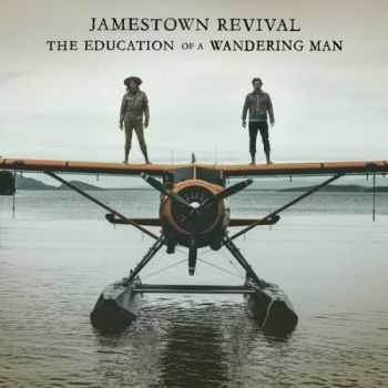Jamestown Revival - The Education Of A Wandering Man (2016)