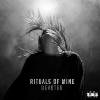 Rituals of Mine – Devoted (2016)