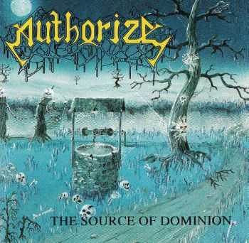 Authorize - The Source of Dominion (1991) LOSSLESS + MP3