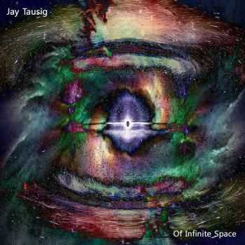 Jay Tausig - Of Infinite Space (2016)