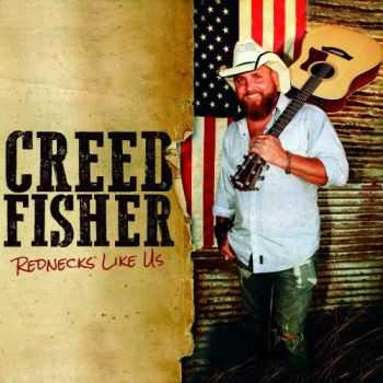 Creed Fisher – Rednecks Like Us (2016)