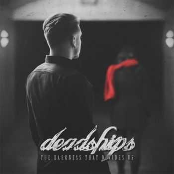 Deadships - The Darkness That Divides Us (2016)