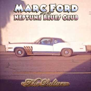Marc Ford & The Neptune Blues Club - The Vulture (2016)
