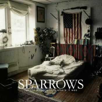 Sparrows - Let The Silence Stay Where It Was (2016)
