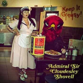 Admiral Sir Cloudesley Shovell - Keep It Greasy! (2016)