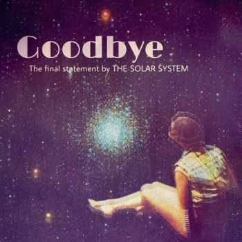 The Solar System - Goodbye (2016)