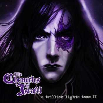 The Chronicles of Israfel - A Trillion Lights, Tome II (2016)