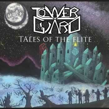 Tower Guard - Tales Of The Elite (2016)