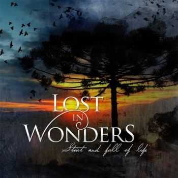 Lost In Wonders - Stout And Full Of Life (2016)