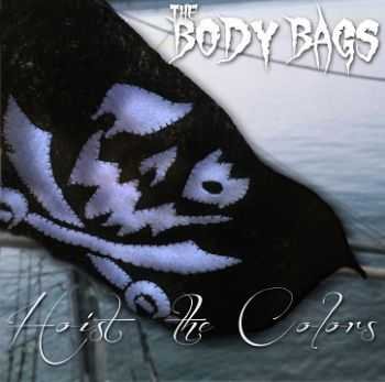 The Body Bags - Hoist the Colors (2014)