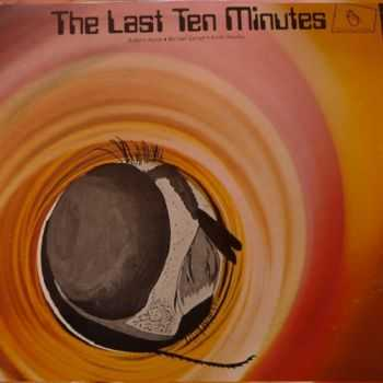 Robert Aaron, Michael Curran & Keith Nicolay - The Last Ten Minutes (1985)