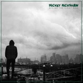 Mickey Rickshaw - Behind the Eight Ball (2016)