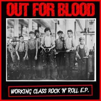 Out For Blood - Working Class Rock 'N' Roll [Ep] (2016)