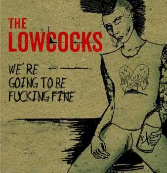 The Lowcocks - We're Going To Be Fucking Fine [EP] (2016)