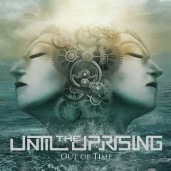 Until the Uprising - Out of Time (2016)