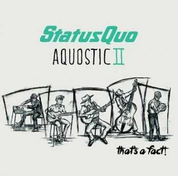 Status Quo – Aquostic II – That's A Fact! (2016)
