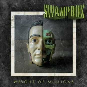 Swampbox - Weight Of Millions (2016)